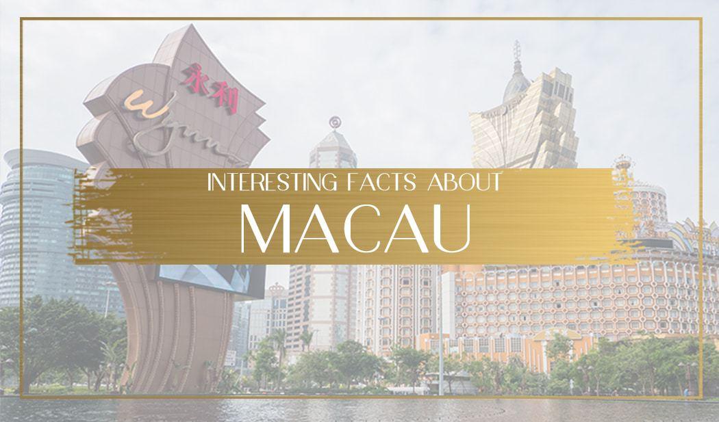Interesting Facts About Macau Main