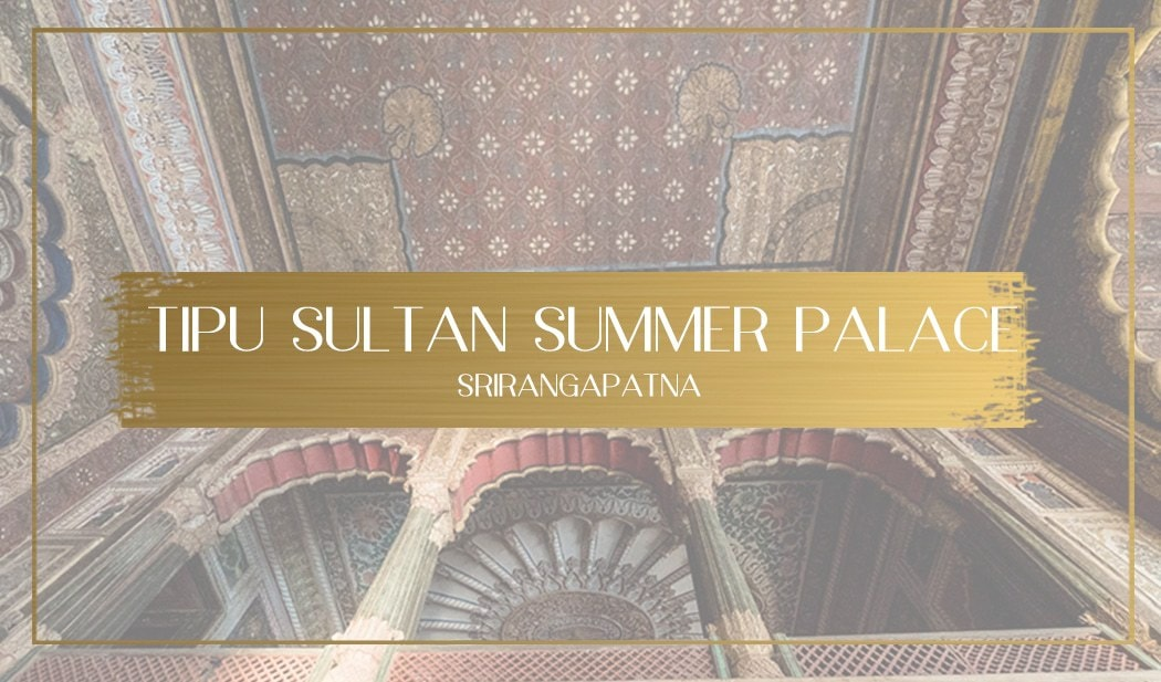 Tipu Sultan Summer Palace Main