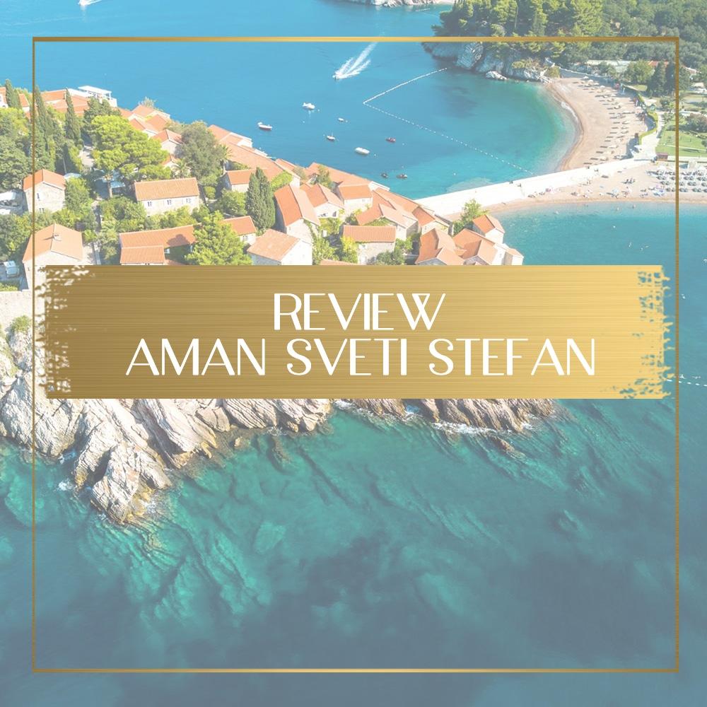 Aman Sveti Stefan review feature