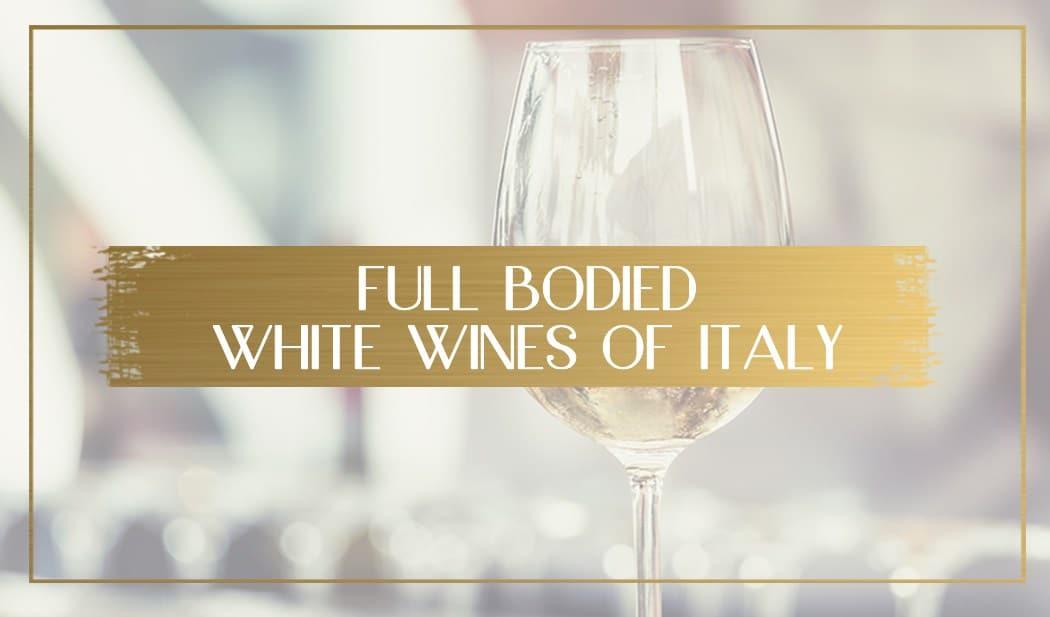 Full-bodies-white-wines-of-italy-main