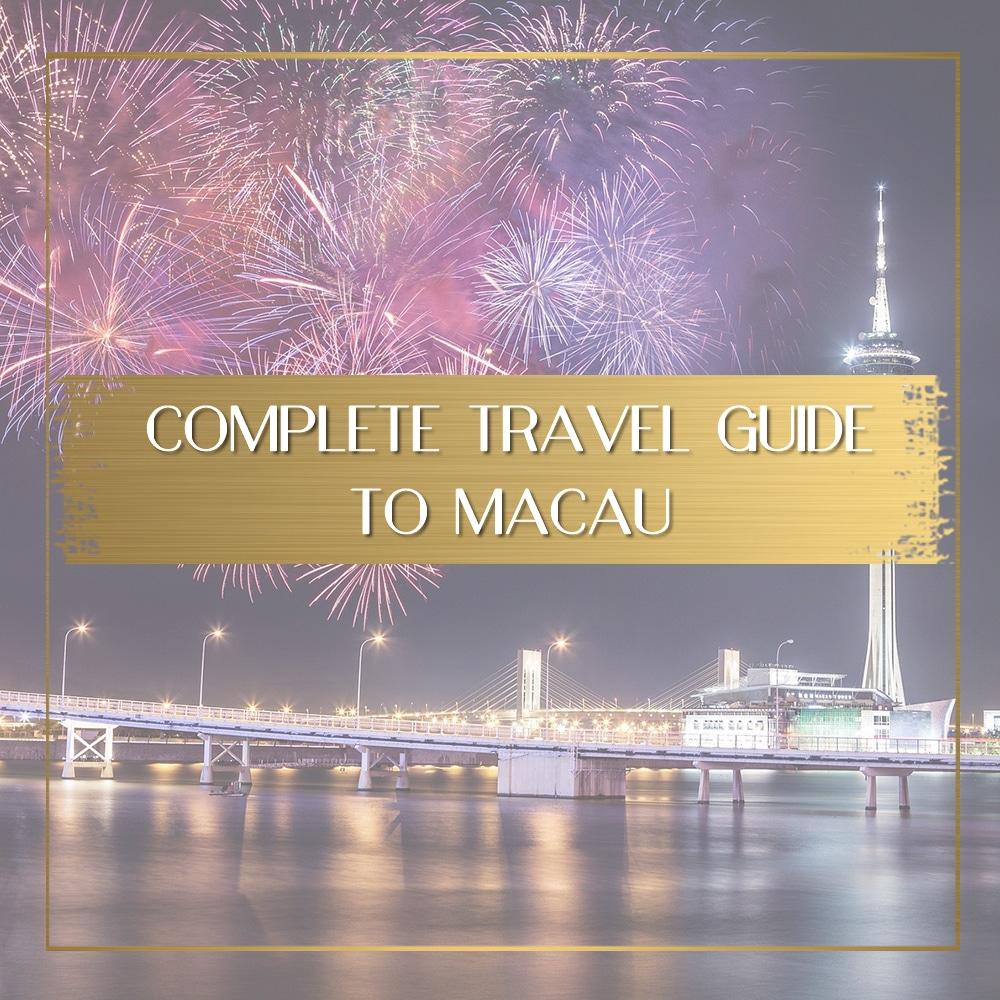 Macau travel guide feature