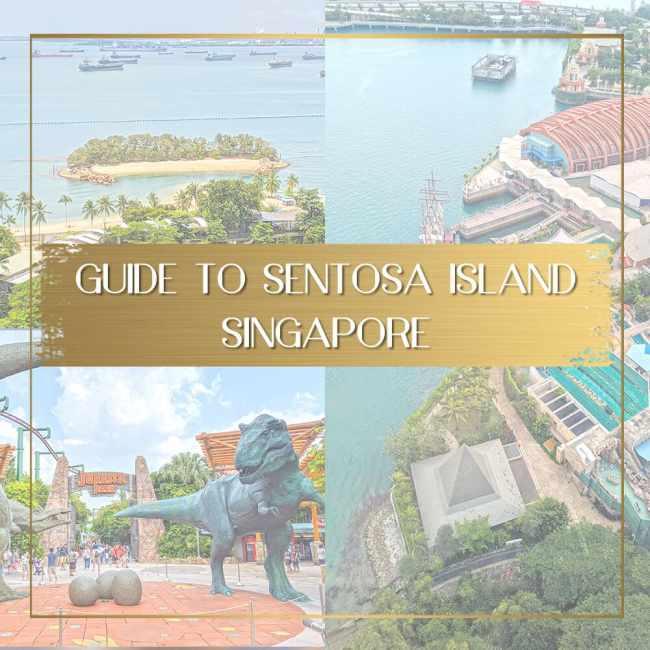 Guide to Sentosa Island Singapore feature