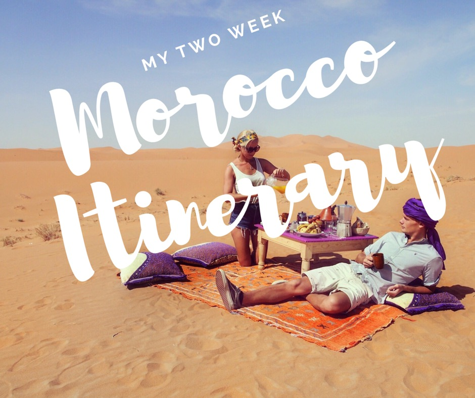 Two weeks in Morocco | Ultimate Itinerary
