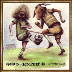 My Own Parasite - God 3-Myself 0