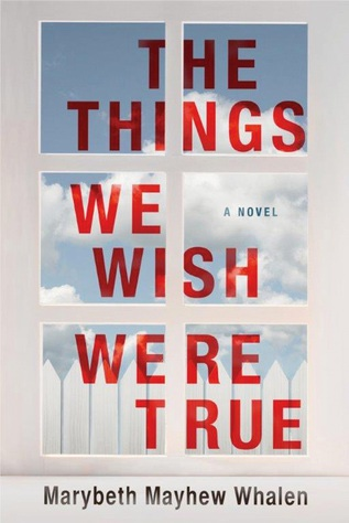 The Things We Wish Were True Book Cover