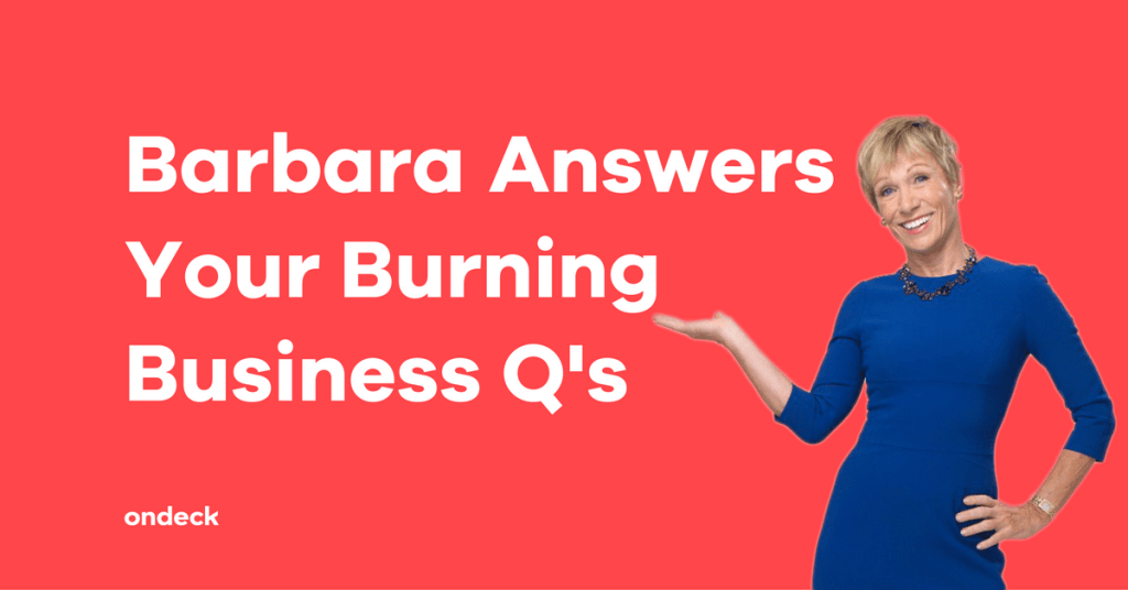 Barbara Corcoran Answers Your Burning Business Questions Ondeck