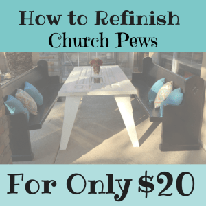 How to Refinish Church Pews for 20