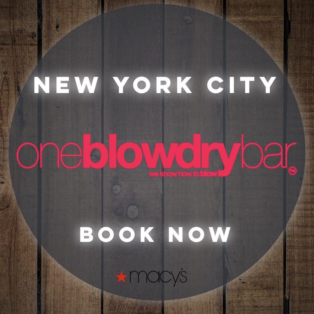 oneblowdrybar® New York City Location at Macy's Herald Square Book Now