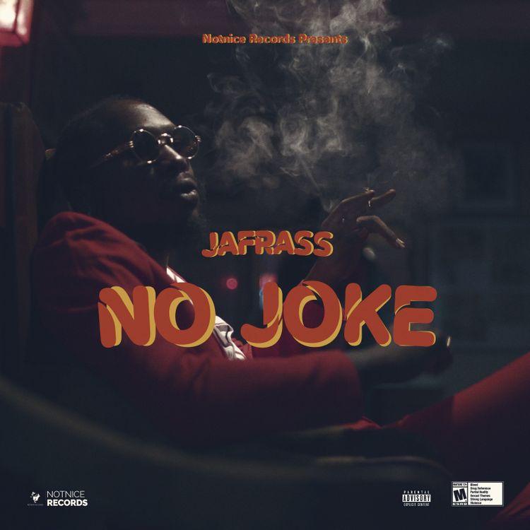 Jafrass - No Joke Prod. by Notnice Records