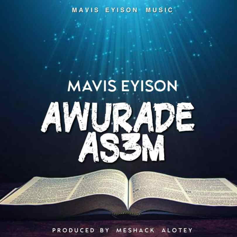Mavis Eyison - Awurade Asem