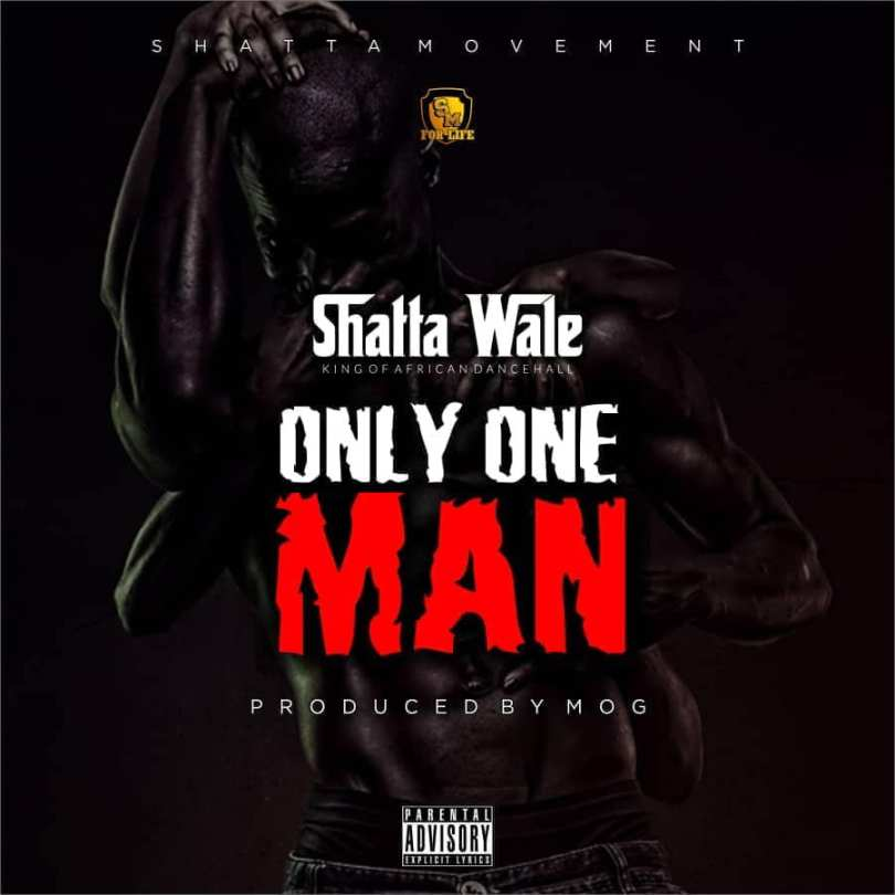 Shatta Wale - Only One Man