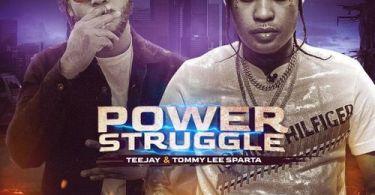 Tommy Lee Sparta - Power Struggle ft. TeeJay Prod. by Damage Musiq