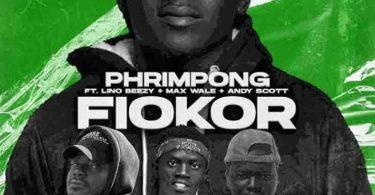 Phrimpong - Fiokor ft Lino Beezy & Andy Scott