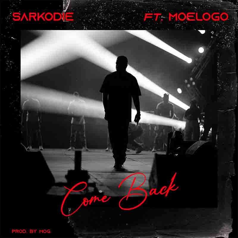 Sarkodie - Come Back ft Moelogo (Prod. By MOG)