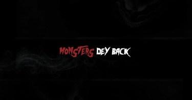 Kofi Mole – Monsters Dey Back (Prod. by EbotheGr8)