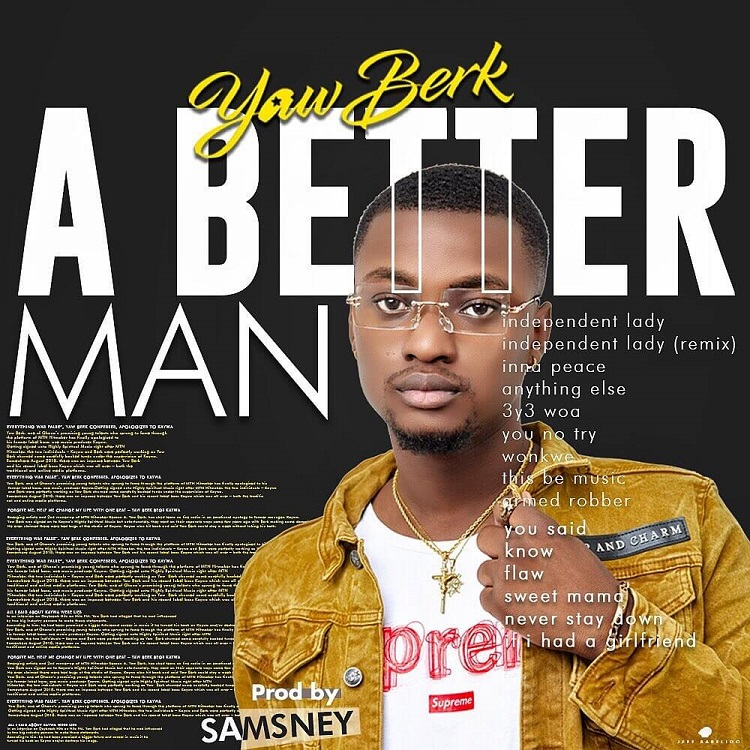 Yaw Berk - A Better Man (Prod by Samsney)