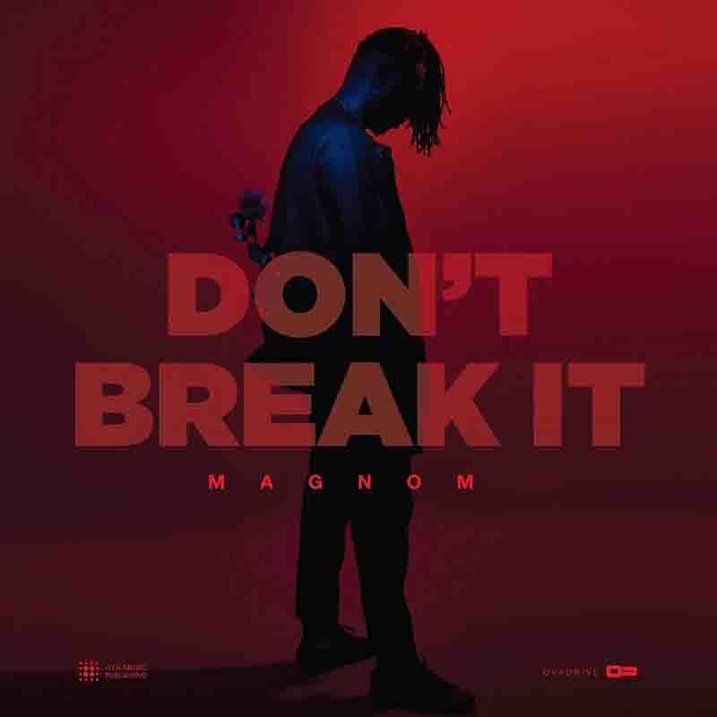 Magnom - Don't Break It (Prod by Magnom)