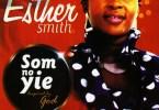 Esther Smith - Som No Yie