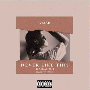 Gyakie - Never Like This (Prod by Sosa)