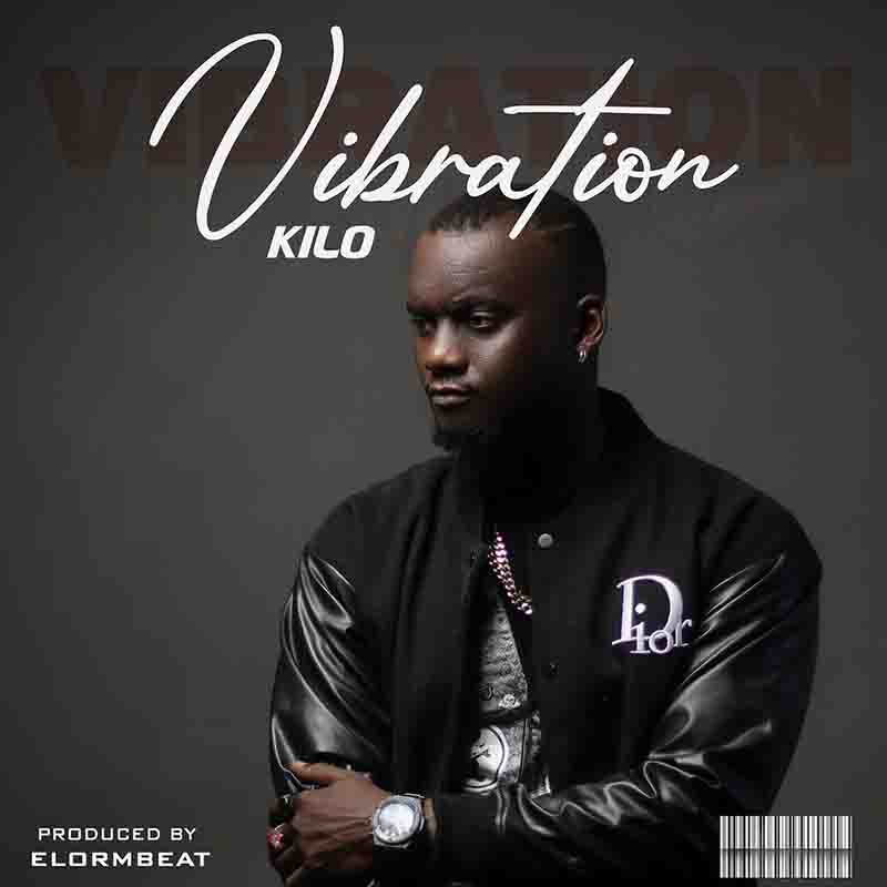 Kilo MQ – Vibration (Prod. By Elormbeat)