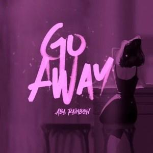 Aba Rainbow – Go Away