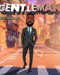 Eddie Khae – Gentleman