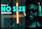 Nero X - No Size (Prod By WillisBeatz)