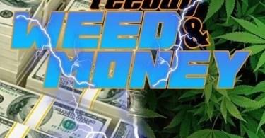 Teejay – Weed And Money