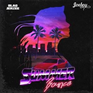 Blaq Jerzee – Summer Bounce ft Joeboy