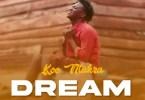 Koo Ntakra – Dream (Prod. By KP Beatz)
