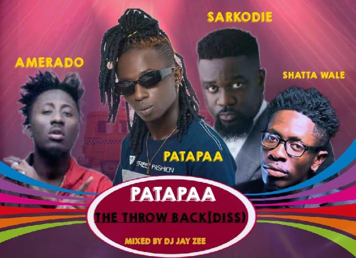 Patapaa - Throwback Diss (Sarkodie, Shatta Wale & Amerado)