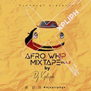Dj Xpliph – Afrowhip Mix (Vol 2) (Mixtape)