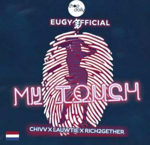 Eugy x Chop Daily – My Touch (Dutch Remix)