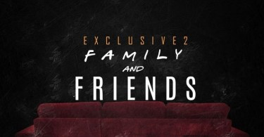 Exclusive 2 Friends & Family
