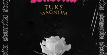 Magnom x Tuks – Senorita
