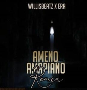 Willisbeatz x ERA – Ameno Dorime (Amapiano Version)