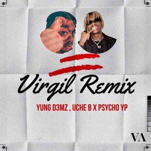 Yung D3mz & Uche B - Virgil (Remix) ft PsychoYP