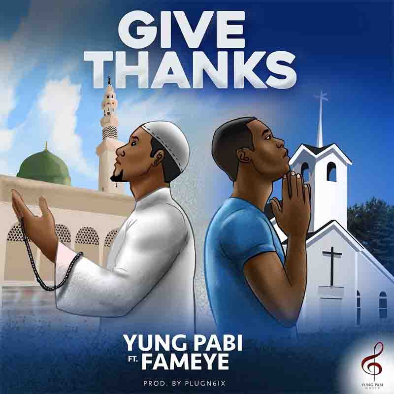 Yung-Pabi-Give-Thanks-ft-Fameye-www-oneclickghana-com_-mp3-image.jpg