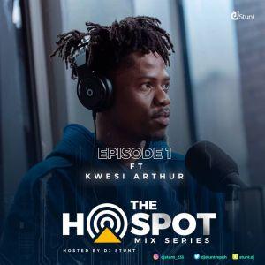 DJ Stunt - The Hotspot Mix (Ep 1) ft. Kwesi Arthur