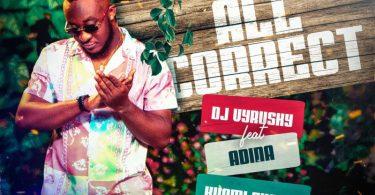 DJ-Vyrusky-All-Correct-ft-Adina-Kuami-Eugene-oneclickghana-com_-mp3-image.jpg