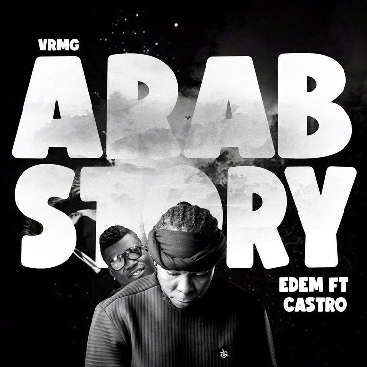 Edem-–-Arab-Story-Ft-Castro-www-oneclickghana-com_-mp3-image.jpg