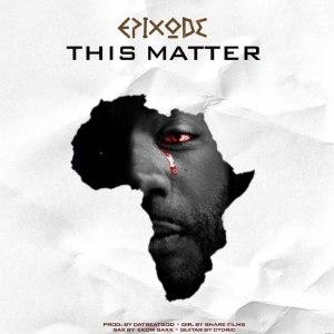 Epixode-This-Matter-www-oneclickghana-com_-mp3-image.jpg
