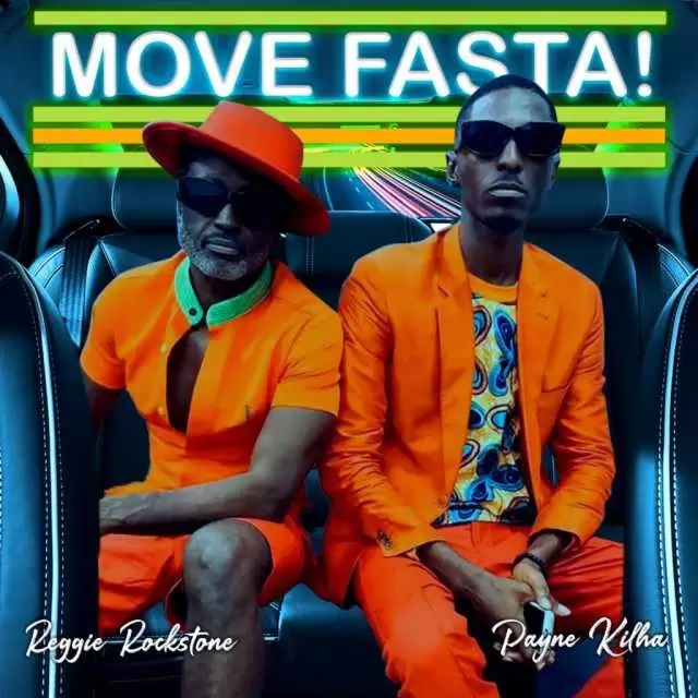 Reggie Rockstone - Move Fasta ft Payne Kilha