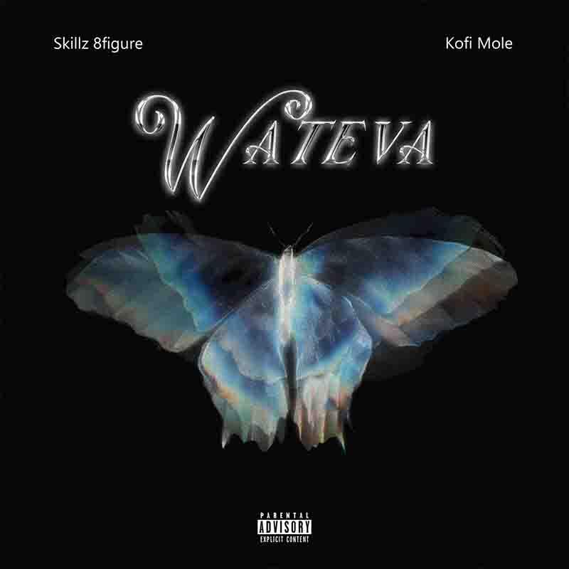 Skillz 8Figure - Wateva ft Kofi Mole