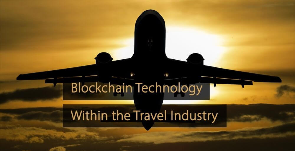 Blockchain technology within the travel industry blockchain travel industry
