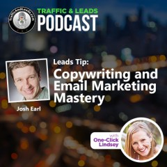 Traffic and Leads Podcast: Copywriting and Email Marketing Mastery