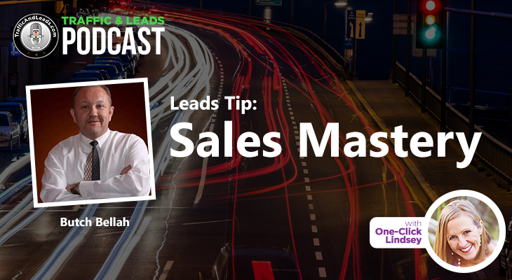 Traffic and Leads Podcast: Sales Mastery