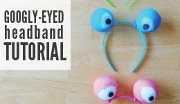 googley-eyed headband tutorial