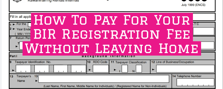 How to Pay for BIR registration fee without leaving home