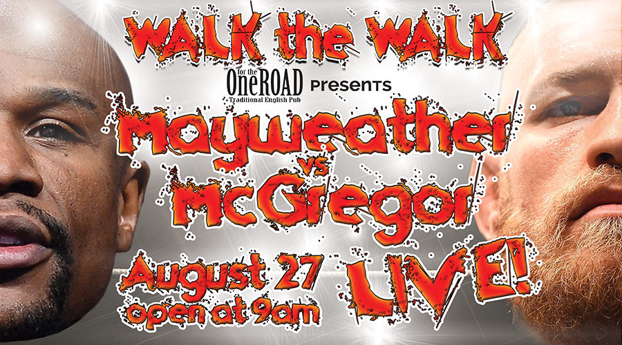 Mayweather vs McGregor LIVE – Walk the Walk ***Ticketed Event ONLY***
